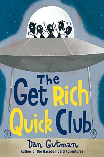 Dan Gutman The Get Rich Quick Club