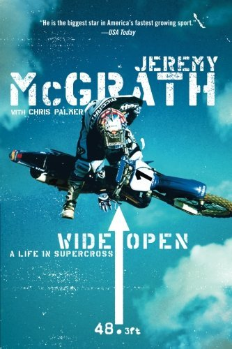 Jeremy Mcgrath Wide Open A Life In Supercross