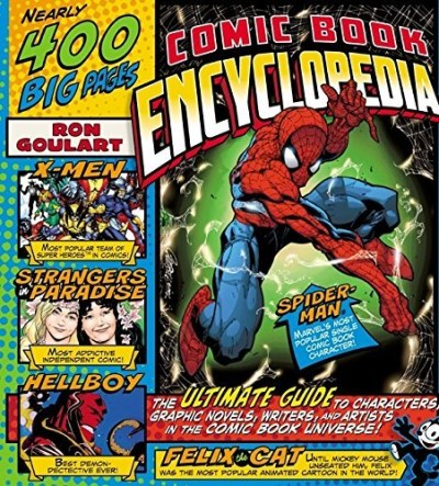 Ron Goulart Comic Book Encyclopedia The Ultimate Guide To Characters Graphic Novels