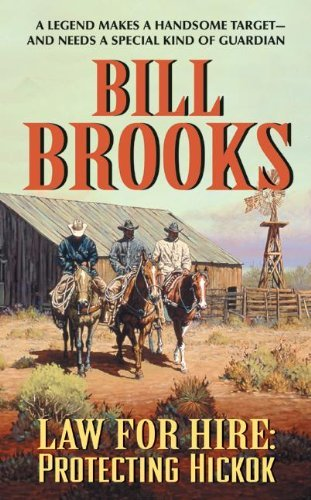 Bill Brooks Law For Hire Protecting Hickok