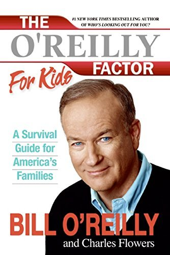Bill O'reilly The O'reilly Factor For Kids A Survival Guide For America's Families