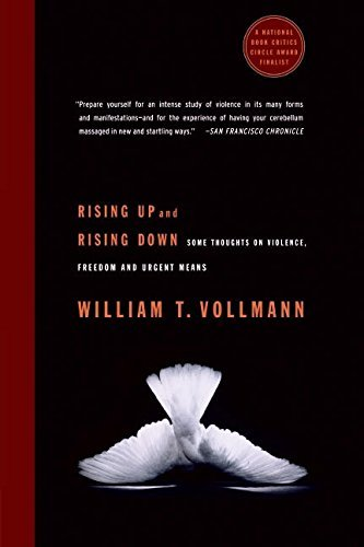 William T. Vollmann Rising Up And Rising Down Some Thoughts On Violence Freedom And Urgent Mea