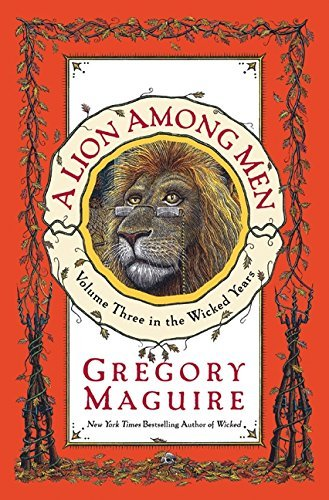 Gregory Maguire A Lion Among Men