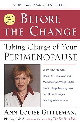 Ann Louise Gittleman Before The Change Taking Charge Of Your Perimenopause 0002 Edition;rev And Updated