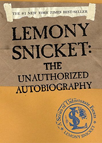 Lemony Snicket Lemony Snicket The Unauthorized Autobiography