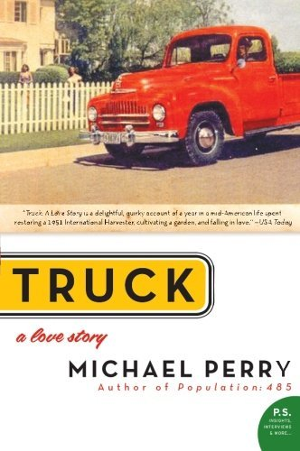 Michael Perry Truck A Love Story