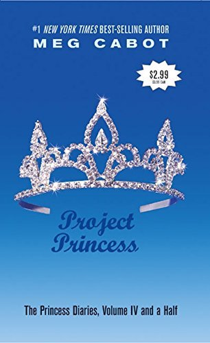 Meg Cabot The Princess Diaries Volume Iv And A Half Project Princess