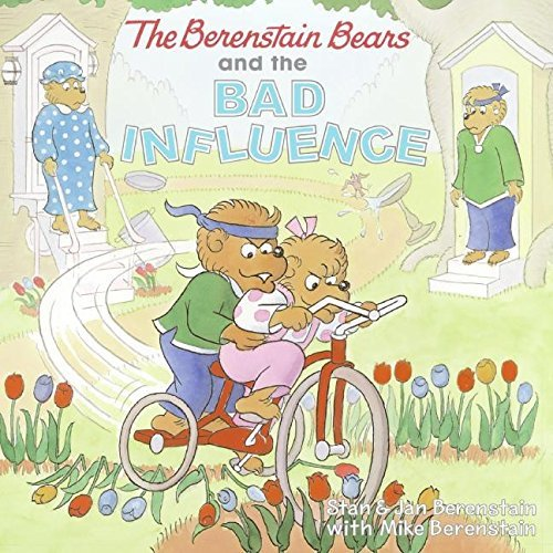 Stan Berenstain The Berenstain Bears And The Bad Influence