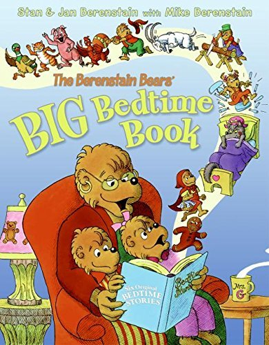 Jan Berenstain The Berenstain Bears' Big Bedtime Book