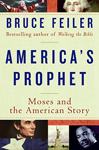 Bruce Feiler America's Prophet Moses And The American Story
