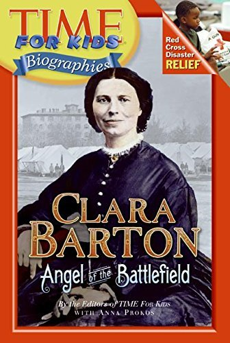Time For Kids Clara Barton Angel Of The Battlefield