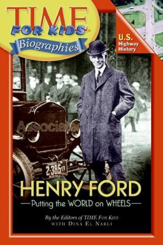 Time For Kids Magazine Henry Ford Putting The World On Wheels