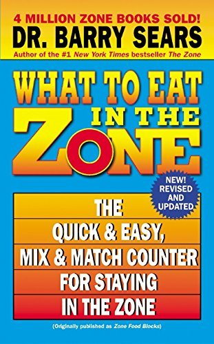 Barry Sears What To Eat In The Zone The Quick & Easy Mix & Match Counter For Staying