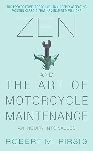 Robert M. Pirsig Zen And The Art Of Motorcycle Maintenance An Inquiry Into Values