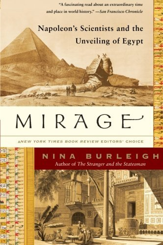 Nina Burleigh Mirage Napoleon's Scientists And The Unveiling Of Egypt