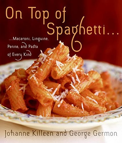 Johanne Killeen On Top Of Spaghetti... Macaroni Linguine Penne And Pasta Of Every Kin