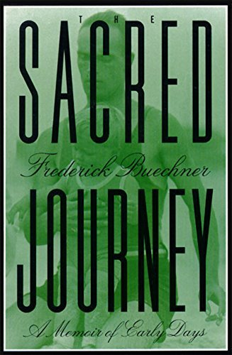 Frederick Buechner The Sacred Journey A Memoir Of Early Days