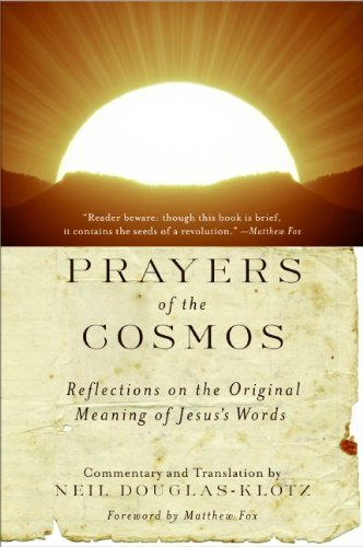 Neil Douglas Klotz Prayers Of The Cosmos Reflections On The Original Meaning Of Jesus's Wo