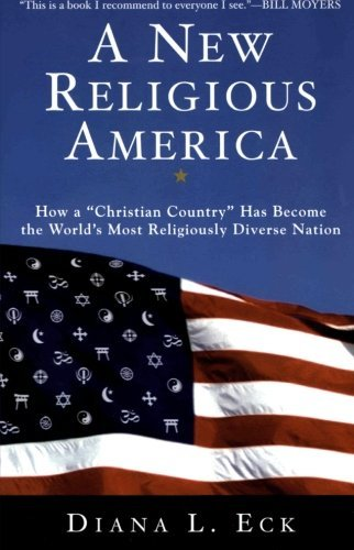 "Diana L. Eck A New Religious America How A ""christian Country"" Has Become The World's 0002 Edition;"