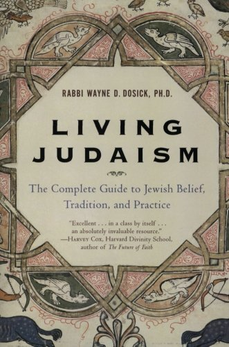 Wayne D. Dosick Living Judaism The Complete Guide To Jewish Belief Tradition A