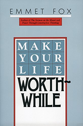 Emmet Fox Make Your Life Worthwhile 1400 Edition;