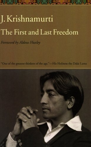 Jiddu Krishnamurti The First And Last Freedom