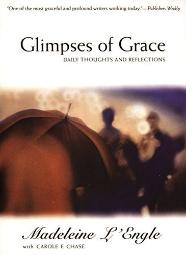 Madeleine L'engle Glimpses Of Grace Daily Thoughts And Reflections