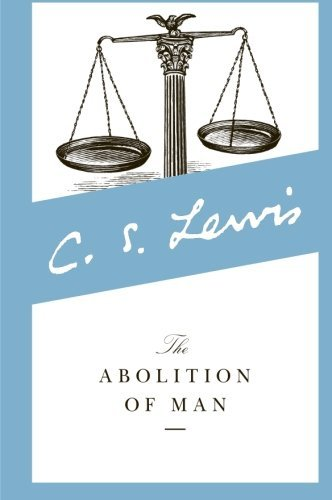 C. S. Lewis The Abolition Of Man Readings For Meditation And Reflection Revised