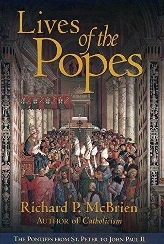 Richard P. Mcbrien Lives Of The Popes The Pontiffs From St. Peter To