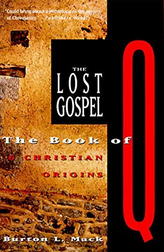 Burton L. Mack The Lost Gospel The Book Of Q And Christian Origins
