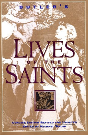 Michael Walsh Butler's Lives Of The Saints Concise Edition Revised And Updated Revised