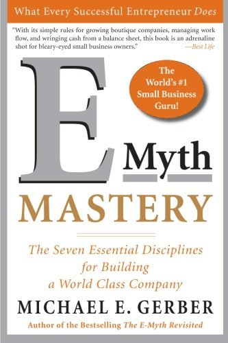 Michael E. Gerber E Myth Mastery The Seven Essential Disciplines For Building A Wo