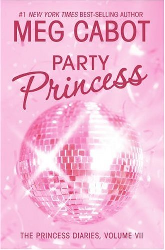 Meg Cabot Party Princess The Princess Diaries Vol. 7