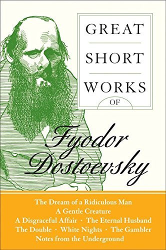 Fyodor Dostoyevsky Great Short Works Of Fyodor Dostoevsky Perennial Class