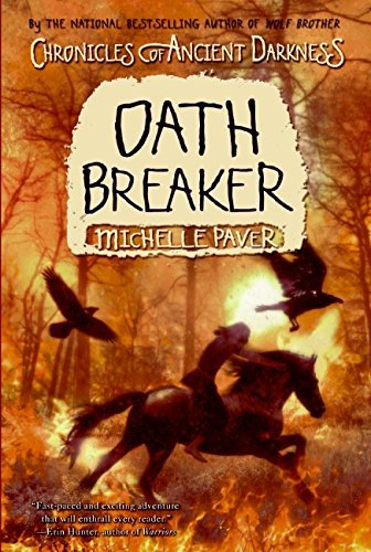 Michelle Paver Chronicles Of Ancient Darkness #5 Oath Breaker