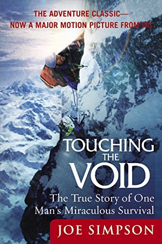 Joe Simpson Touching The Void The True Story Of One Man's Miraculous Survival