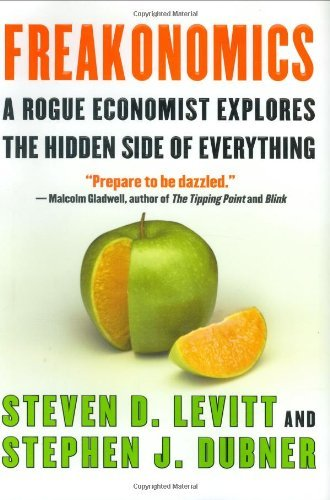 Steven D. Levitt Freakonomics Rogue Economist Explores The Hidden Side Of Eve