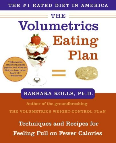 Barbara Phd Rolls The Volumetrics Eating Plan Techniques And Recipes For Feeling Full On Fewer