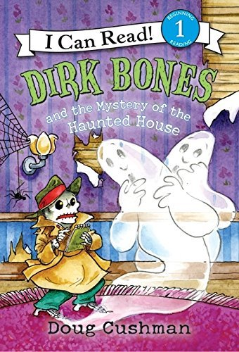Doug Cushman Dirk Bones And The Mystery Of The Haunted House