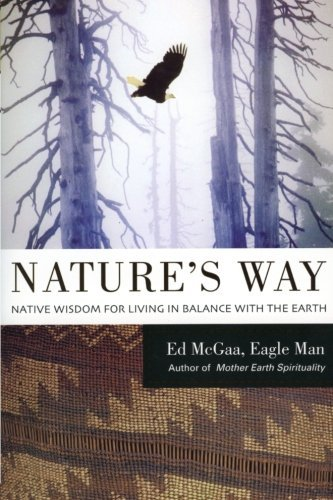 Ed Mcgaa Nature's Way Native Wisdom For Living In Balance With The Eart Harpercollins P