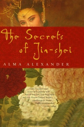 Alma Alexander The Secrets Of Jin Shei