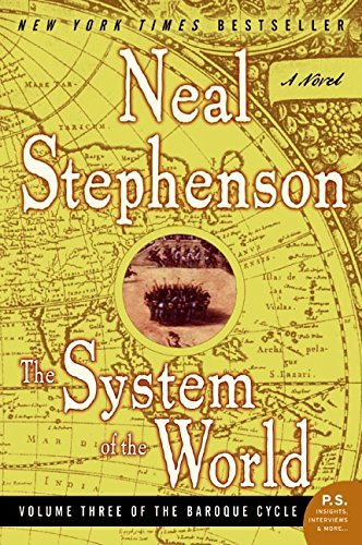 Neal Stephenson The System Of The World Volume Three Of The Baroque Cycle