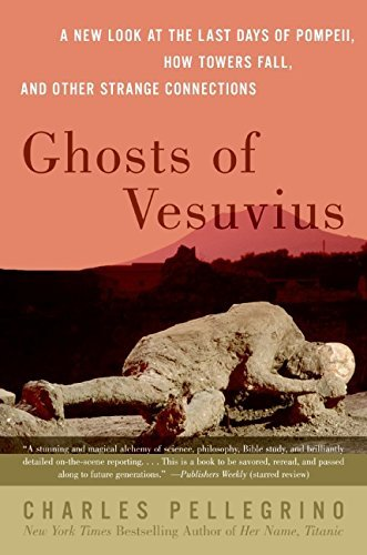 Charles R. Pellegrino Ghosts Of Vesuvius A New Look At The Last Days Of Pompeii How Tower