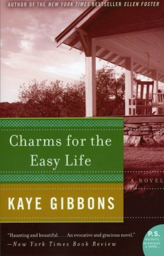 Kaye Gibbons Charms For The Easy Life