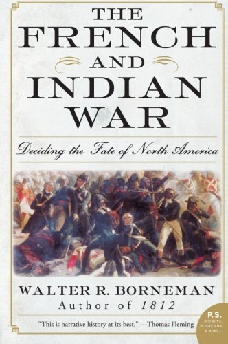 Walter R. Borneman The French And Indian War Deciding The Fate Of North America