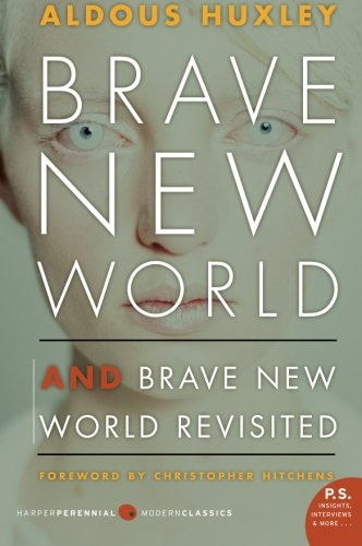 Aldous Huxley Brave New World And Brave New World Revisited