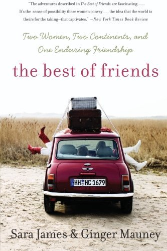 Sara James The Best Of Friends Two Women Two Continents And One Enduring Frien