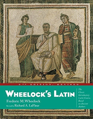 Frederic M. Wheelock Wheelock's Latin 6th Edition Revised 0006 Edition;revised