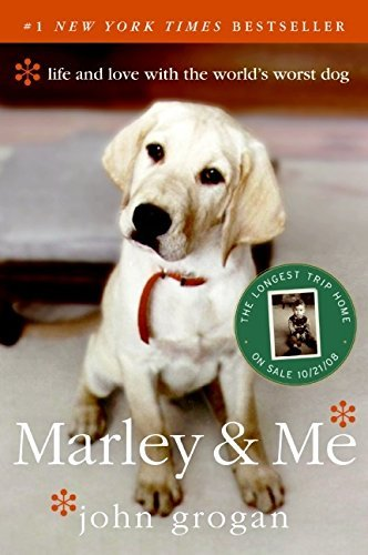 John Grogan Marley & Me Life And Love With The World's Worst Dog