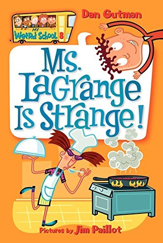 Dan Gutman Ms. Lagrange Is Strange!